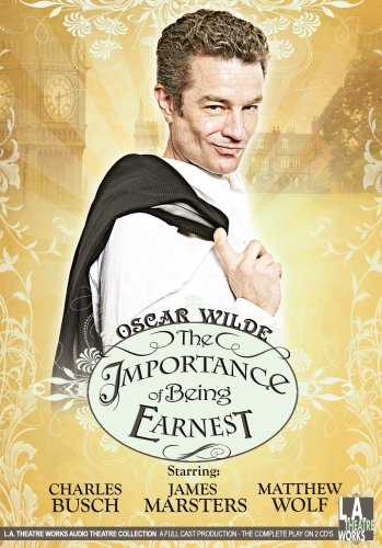 9781580815895: The Importance of Being Earnest (L.A. Theatre Works Audio Theatre Collection)