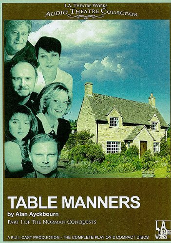 Table Manners (Library Edition Audio CDs) (The Norman Conquests): Alan Ayckbourn
