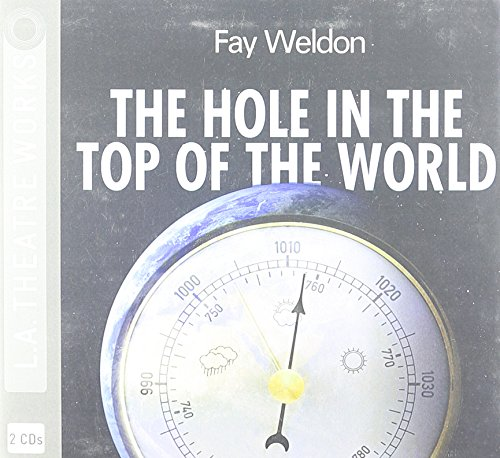 The Hole in the Top of the World: Fay Weldon