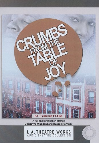 9781580817332: Crumbs from the Table of Joy (Library Edition Audio CDs) (L.A. Theatre Works Audio Theatre Collections)