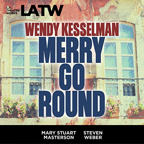 9781580817813: Merry Go Round (Library Edition Audio CDs) (L.A. Theatre Works Audio Theatre Collections)