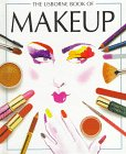 The Usborne Book of Makeup (Usborne Fashion Guides) (1580860354) by Felicity Everett