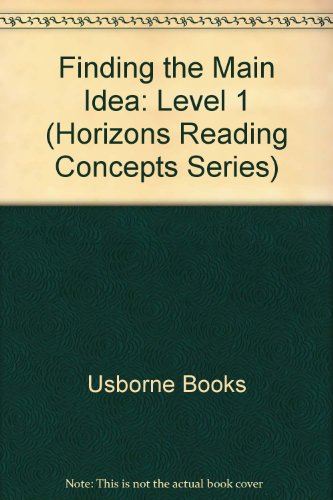 Finding the Main Idea: Level 1 (Horizons Reading Concepts Series): Usborne Books
