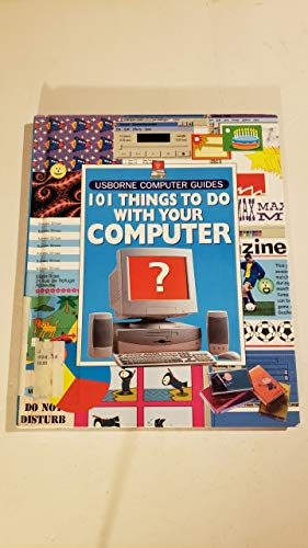 101 Things to Do with Your Computer: Doherty, Gillian