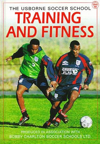 Training and Fitness (Soccer School Series): Jonathan Miller; Gill