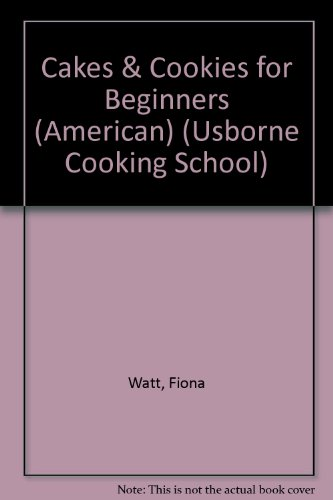 9781580861472: Cakes & Cookies for Beginners (American) (Usborne Cooking School)