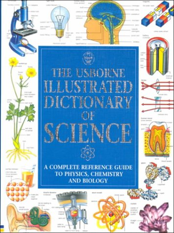 9781580862240: The Usborne Illustrated Dictionary of Science: Physics, Chemistry & Biology Facts (Usborne Illustrated Dictionaries)