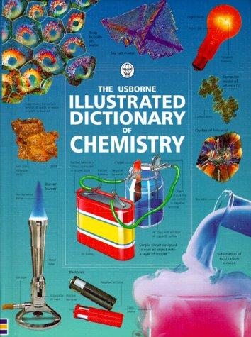 Illustrated Dictionary of Chemistry (Usborne Illustrated Dictionaries Series)