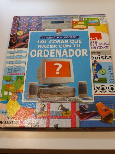 101 Cosas Que Hacer Con Tu Ordenador / 101 Things to Do with Your Computer (Spanish Edition): ...
