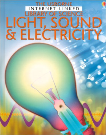 Light, Sound & Electricity (Library of Science): Phillip Clarke; Alastair