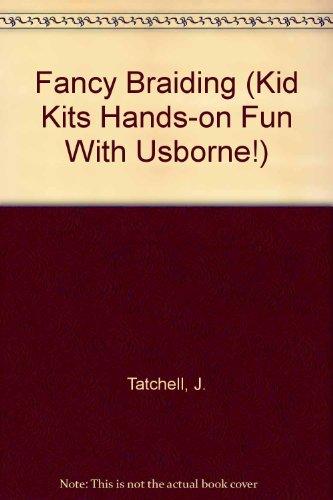9781580865241: Fancy Braiding (Kid Kits Hands-on Fun With Usborne!)