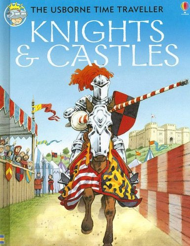 Knights & Castles (Time Traveler) (9781580865548) by Judy Hindley