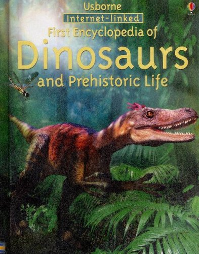 9781580866576: The Usborne Internet-Linked First Encyclopedia of Dinosaurs and Prehistoric Life