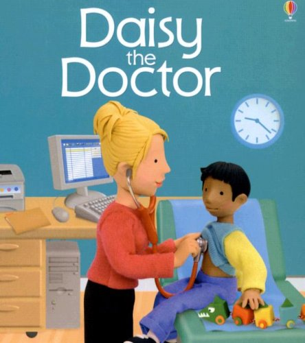 Daisy the Doctor (Jobs People Do): Felicity Brooks