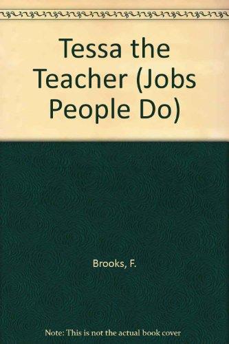 Tessa the Teacher (Jobs People Do): Brooks, F.