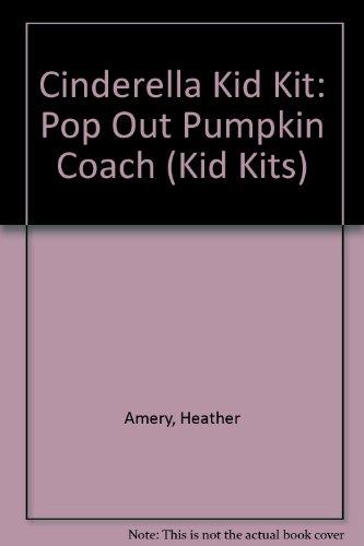 9781580869010: Cinderella Kid Kit: Pop Out Pumpkin Coach (Kid Kits)