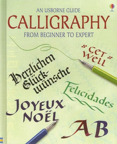 9781580869348: Calligraphy: From Beginner to Expert (Usborne Guide)