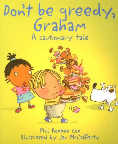 9781580869720: Don't Be Greedy, Graham: A Cautionary Tale (Cautionary Tales)