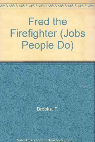 9781580869843: Fred the Firefighter (Jobs People Do)