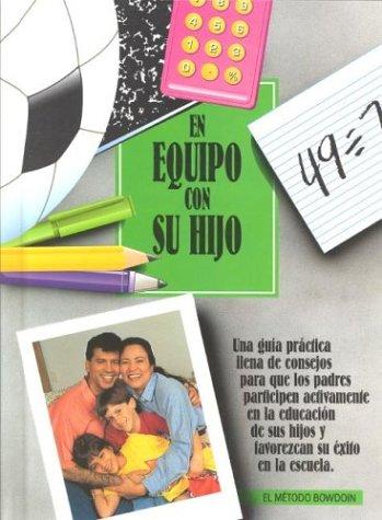 9781580870146: En Equipo Con Su Hijo (El Metodo Bowdoin Ser) (Spanish Edition)