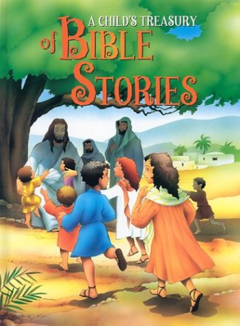 A Child's Treasury of Bible Stories: Lefevre, A. M.,