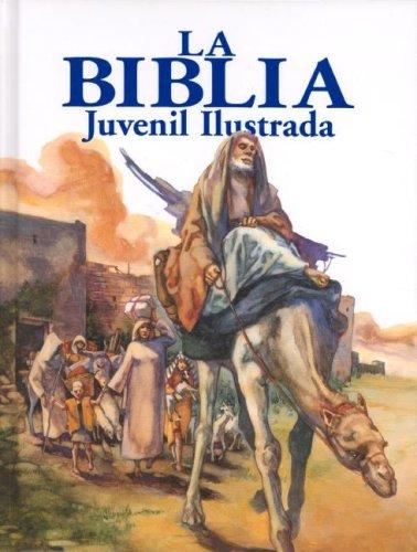 La Biblia Juvenil Ilustrada (Spanish Edition)