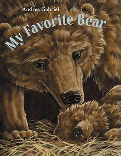 My Favorite Bear: Gabriel, Andrea