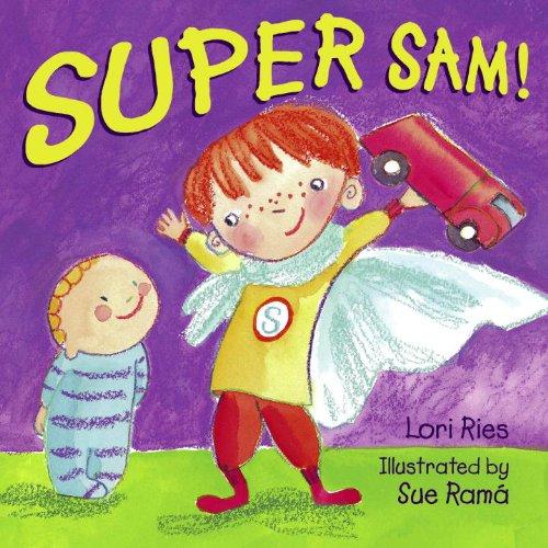 Super Sam!: Lori Ries; Illustrator-Sue