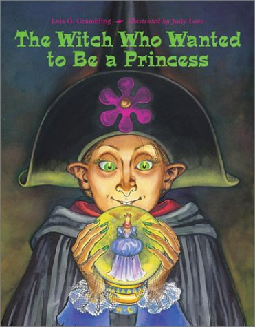 9781580890632: The Witch Who Wanted to Be a Princess