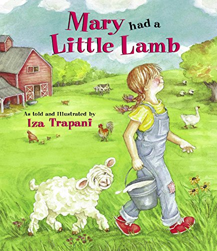 Mary Had a Little Lamb: Iza Trapani