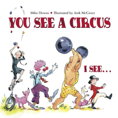 9781580890977: You See a Circus, I See...