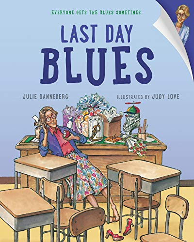 9781580891042: Last Day Blues: 2 (Mrs. Hartwell's Classroom Adventures)