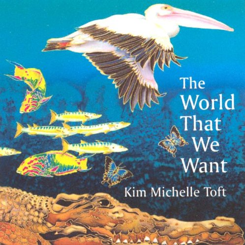 The World That We Want: Kim Michelle Toft