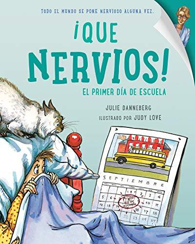 Que Nervios!: El Primer Dia de Escuela: Julie Danneberg