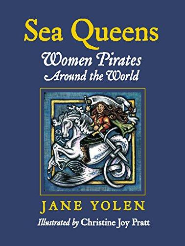 Sea Queens: Woman Pirates Around the World (9781580891318) by Jane Yolen
