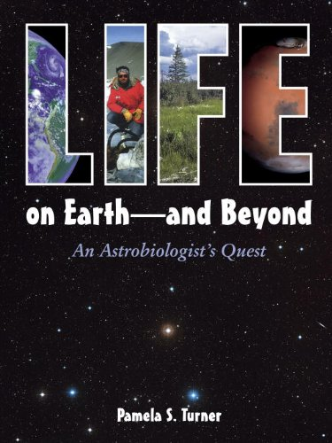 Life on Earth - and Beyond: An Astrobiologist's Quest: Turner, Pamela S.