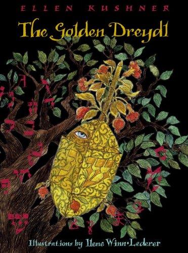 The Golden Dreydl: Kushner, Ellen