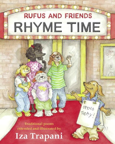 Rufus and Friends: Rhyme Time: Iza Trapani