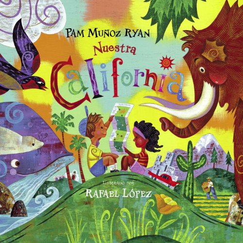 Nuestra California/ Our California (Spanish Edition): Pam Munoz Ryan