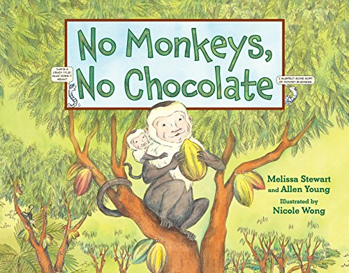 No Monkeys, No Chocolate: Melissa Stewart; Allen Young