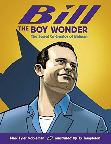 9781580892896: Bill the Boy Wonder: The Secret Co-Creator of Batman