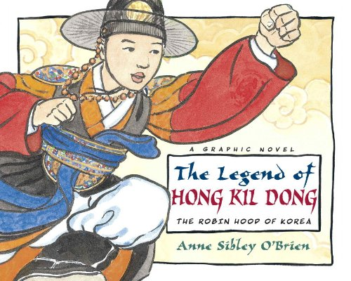 The Legend of Hong Kil Dong: The Robinhood of Korea (Aesop Prize (Awards)): O'Brien, Anne Sibley
