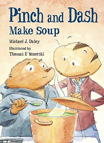 Pinch and Dash Make Soup (Pinch & Dash): Daley, Michael J.