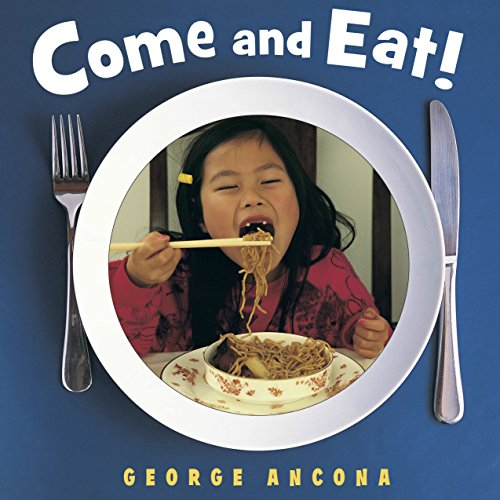 Come and Eat!: George Ancona