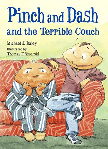 Pinch and Dash and the Terrible Couch (Pinch & Dash): Daley, Michael J.