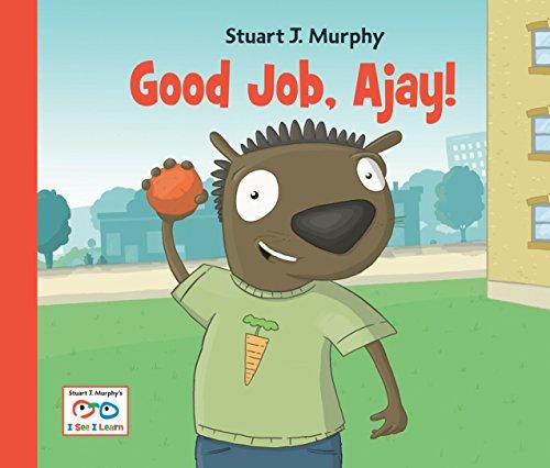 Good Job, Ajay! (Stuart J. Murphy's I See I Learn): Murphy, Stuart J.
