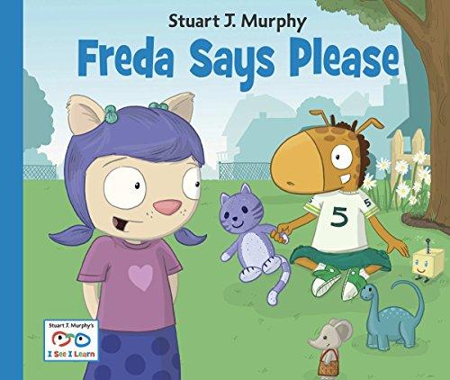 Freda Says Please (Stuart J. Murphy's I See I Learn: Social Skills): Murphy, Stuart J.