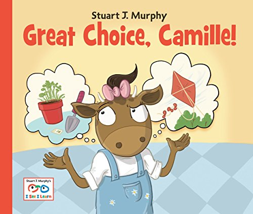 Great Choice, Camille! (Stuart J. Murphy's I See I Learn: Emotional Skills): Murphy, Stuart J.