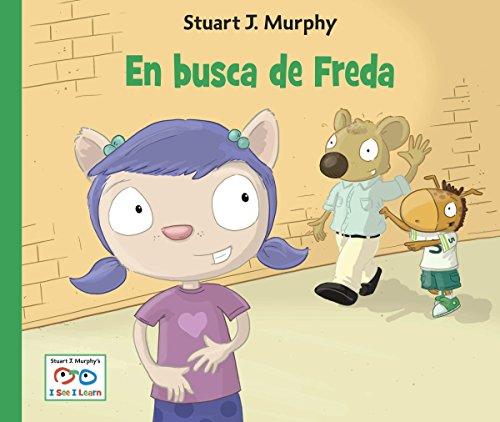 En busca de Freda (Stuart J. Murphy's I See I Learn Series (Spanish)): Murphy, Stuart J.