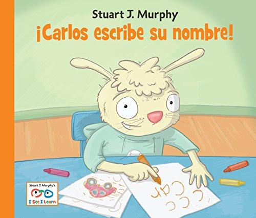 Carlos escribe su nombre (I See I Learn) (Spanish Edition): Murphy, Stuart J.
